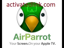 AirParrot 3.1.3 Crack With License Key Free Download 2021