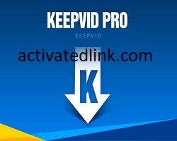 KeepVid Pro 8.1 Crack With Registration Key Free Download